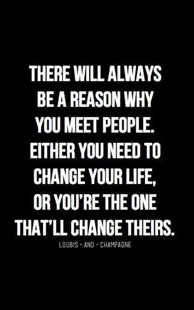 one day you will meet someone who maybe love change